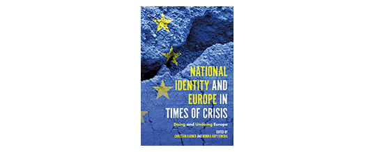 <b>Christian Karner, Monika Kopytowska (red.)</b><br> National Identity and Europe in Times of Crisis: Doing and Undoing Europe